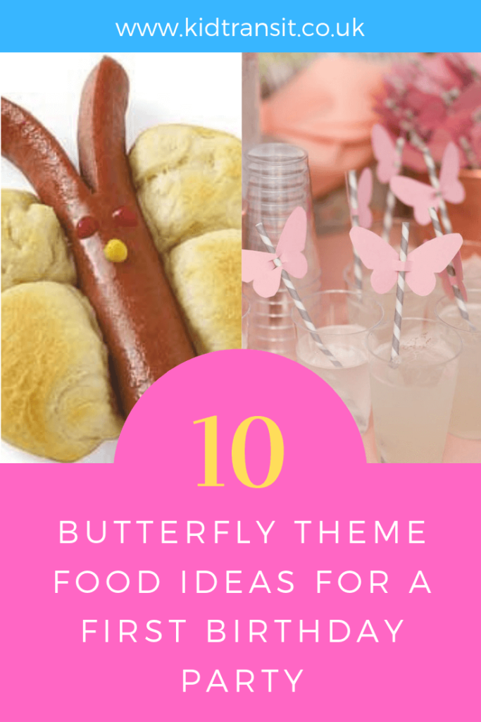 Party food and drink ideas for a butterfly theme first birthday party.