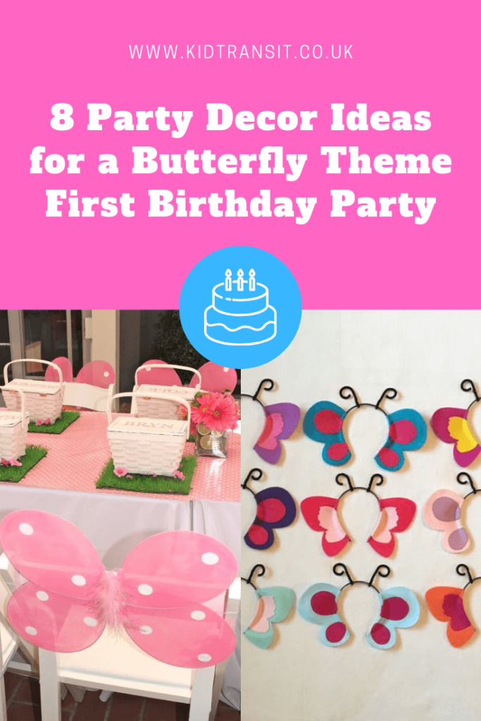 8 great party decor ideas for a butterfly theme first birthday party
