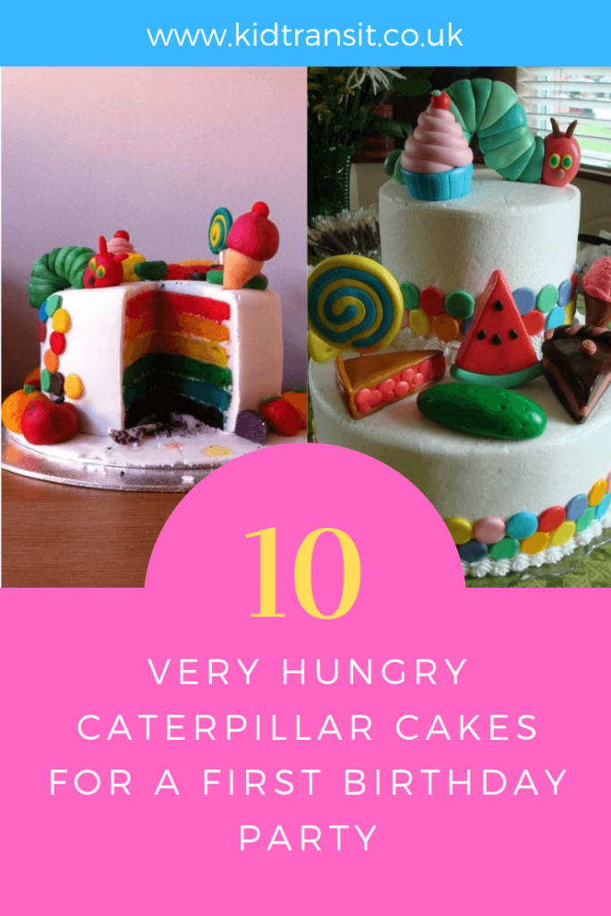How to create 10 birthday cake ideas for a Very Hungry Caterpillar theme first birthday party.