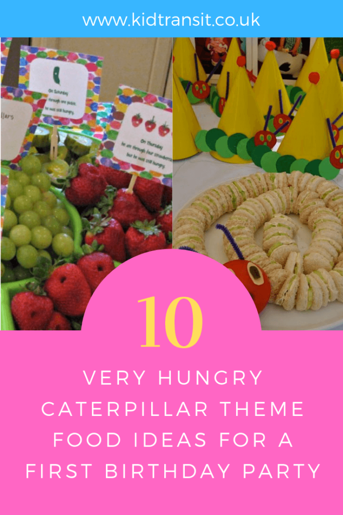 How to create 10 party food and drink ideas for a Very Hungry Caterpillar theme first birthday party.