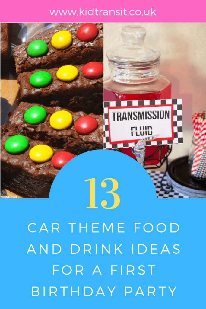 How to create 13 delicious food and drink ideas for a Car theme first birthday party.