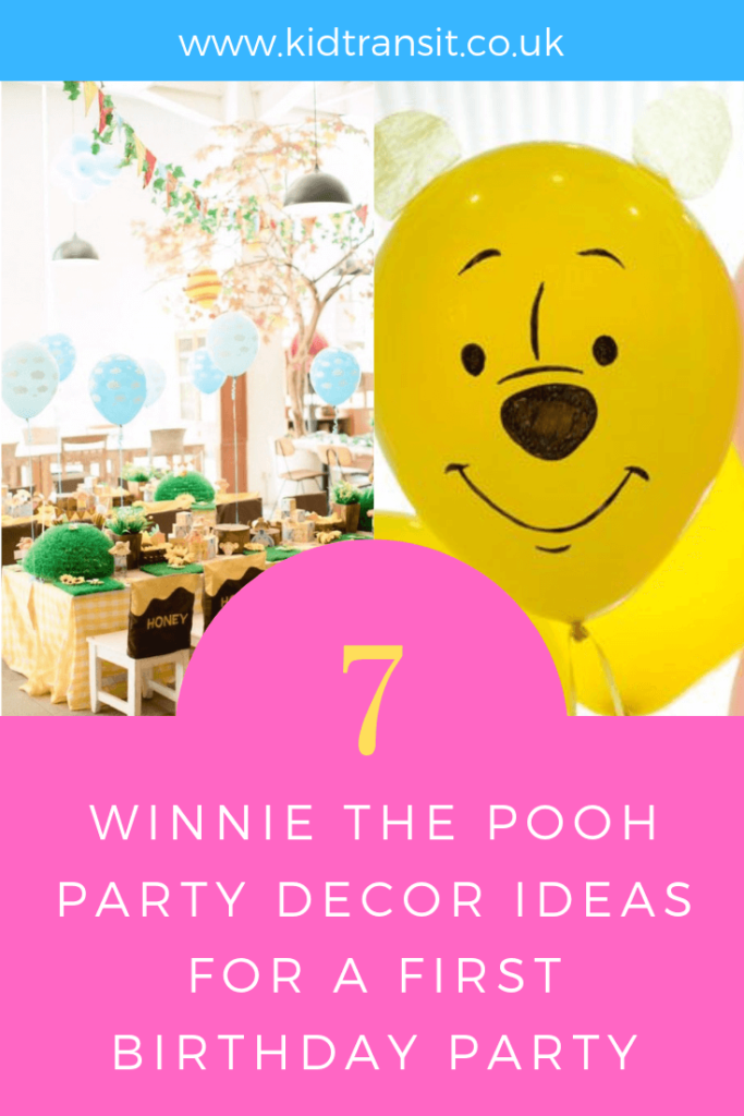 How to create 7 party decor ideas for a Winnie the Pooh theme first birthday party.