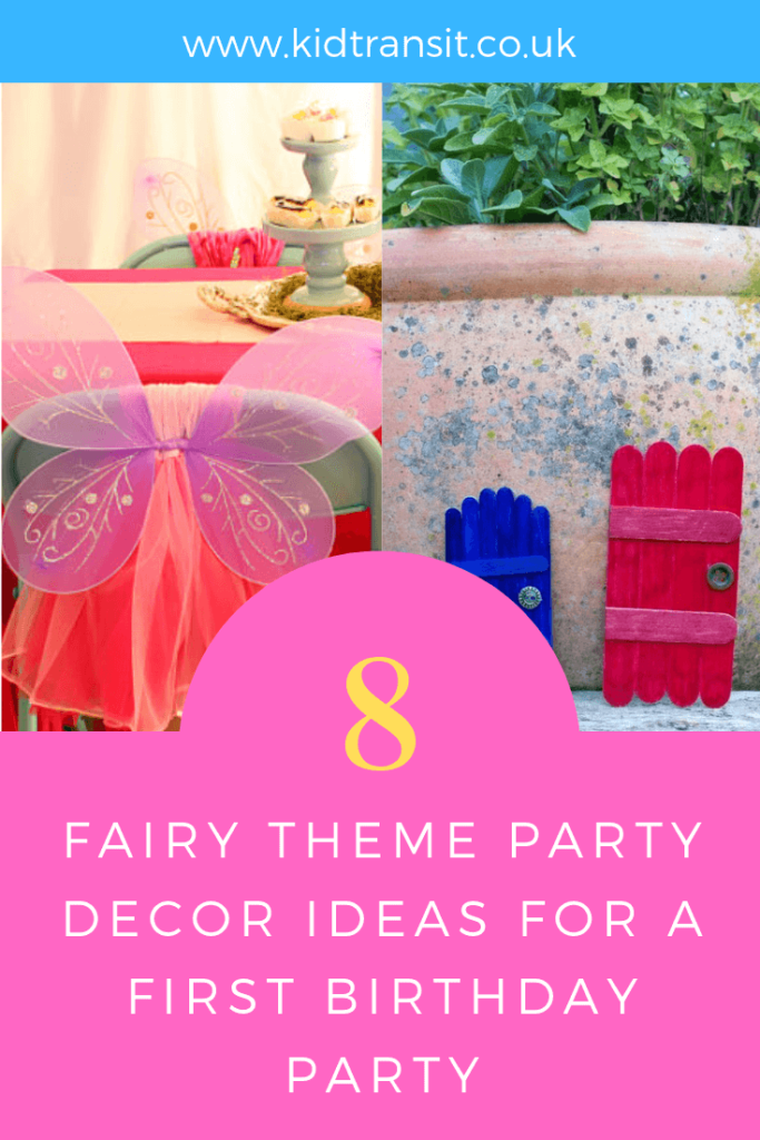 How to create 8 party decor ideas for a fairy theme first birthday party.