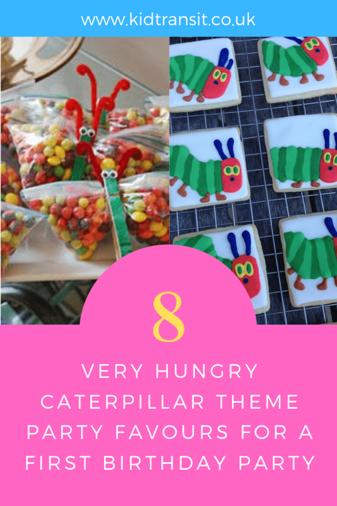 How to create 8 party favour ideas for a Very Hungry Caterpillar theme first birthday party.