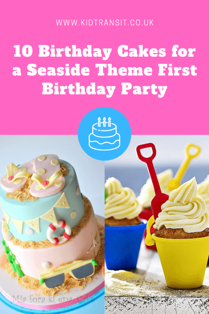 10 delicious birthday cakes for a seaside theme first birthday party