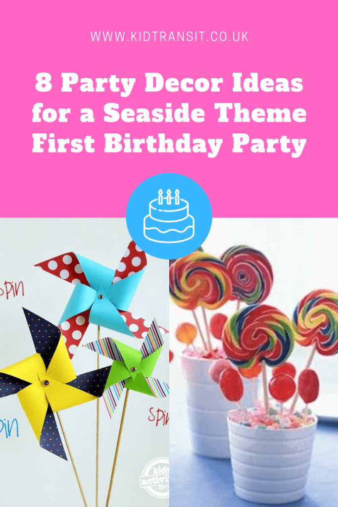 8 inspired party decorations ideas for a seaside theme first birthday party