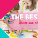 The best Montessori toys for babies and toddlers